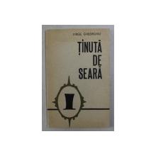 TINUTA DE SEARA  - poezii de VIRGIL GHEORGHIU , 1970 , DEDICATIE*