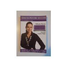 TINUTA PENTRU SUCCES de MIHAELA BERCIU , 2009