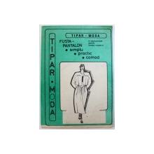 TIPAR  MODA  - FUSTA - PANTALON , text de DOINA BERCHINA , grafica si tipare de CAMELIA si CRISTIAN VLAD