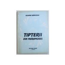 TIPTERII DIN MARAMURES de IULIANA BANCESCU , 1996