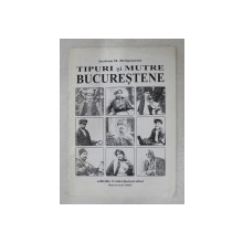 TIPURI SI MUTRE BUCURESTENE de SERBAN D . DRAGUSANU , 2002