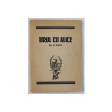 TIRUL CU ALICE de H. FALK , 1948