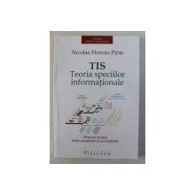 TIS - TEORIA SPECIILOR INFORMATIONALE de NICOLAE FLOREAN PINTE , 2007