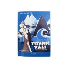 TITANIC VALS - COMEDIE IN TREI ACTE de TUDOR MUSATESCU , 1933 , EDITIE ANASTATICA , 2013 , CONTINE UNELE INSEMNARI CU CREIONUL