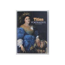 TITIEN PORTRAITISTE par TULLIA CARRATU , 2007