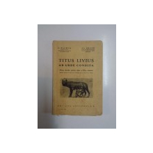 TITUS LIVIUS AB URBE CONDITA. PRIMA DECADA PENTRU CLASA A VII-A COMUNA de C. BALMUS, AL. GRAUR, EDITIA I  1935
