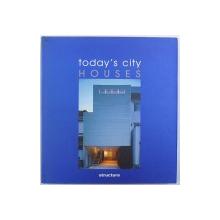 TODAY  ' S  CITY HOUSES  , by PILAR CHUECA , 2006
