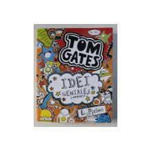 TOM GATES : IDEI GENIALE (UNEORI) de LIZ PICHON , 2016