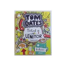 TOM GATES - TOTUL E UIMITOR (OARECUM) de LIZ PICHON, 2015
