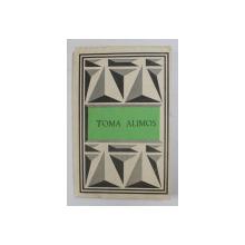 TOMA ALIMOS - TEXTE POETICE ALESE , antologie de  IORDAN DATCU , 1986