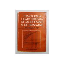 TOMOGRAFIA COMPUTERIZATA DE MONOEMISIE SI DE TRANSMISIE , sub redactia T. POP , 1991
