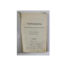 TOPOGRAFIA - CURS PREDAT LA SCOALA POLITECHNICA DIN BUCURESTI de ION G. VIDRASCU , 1926, LIPSA COPERTA ORIGINALA