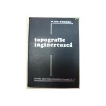 TOPOGRAFIE INGINEREASCA de N.CRISTESCU  1978