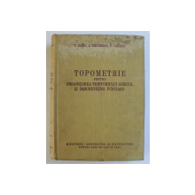 TOPOMETRIE PENTRU ORGANIZAREA TERITORIULUI AGRICOL SI IMBUNATATIRI FUNCIARE de T. ZAHAN ... V. PASCANU , 1958