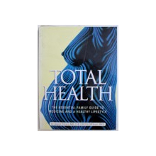 TOTAL HEALTH  - THE ESSENTIAL FAMILY GUIDE TO MEDICINE AND A HEALTHY LIFESTYLE by DAVID PETERS , 2006