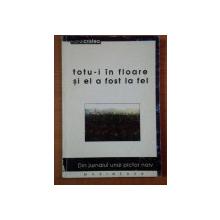 TOTU-I IN FLOARE SI EL A FOST LA FEL   de VIOREL CRISTEA
