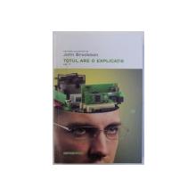 TOTUL ARE O EXPLICATIE , VOL. I , antologie coordonata de JOHN BROCKMAN , 2013