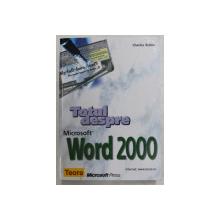 TOTUL DESPRE MICROSOFT WINDOWS WORD 2000 de CHARLES RUBIN , 2000