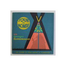 TOUR DE MONDE EN IMAGES LUMINEUSES - LES ALBUMS DE PERE CASTOR , images de PIERRE BELVES 1952