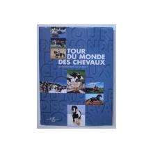 TOUR DU MONDE DES CHEVAUX par SUSANNA COTTICA et LUCA PAPARELLI , 2011