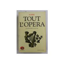TOUT L 'OPERA DE MONTEVERDI A NOS JOURS par KOBBE , 1982 , PREZINTA UNELE SUBLINIERI CU MARKERUL *