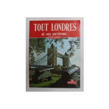 TOUT LONDRES ET SES ENVIRONS par MARK LITTLENBECH , 227 PHOTOS - COULEURS , 1988