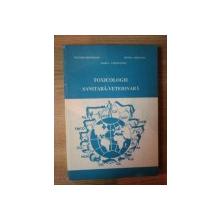 TOXICOLOGIE SANITARA VETERINARA de VICTOR CRIVINEANU , MARIA CRIVINEANU , MITICA RAPEANU , Bucuresti 1996