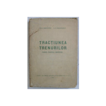 TRACTIUNEA TRENURILOR , TEORIE , CALCULE , INCERCARI de A. M. BABICICOV si V. F. EGORCENCO , 1951