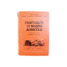 "TRACTOARE SI MASINI AGRICOLE   - PARTEA A II -A "" MASINI AGRICOLE "" de TOMA DRAGOS ...S. LEPSI , 1981"