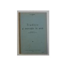 TRADITIE SI INOVATIE IN ARTA  - CONFERINTA LA UNIVERSITATEA POPULARA de N . IORGA , 1937