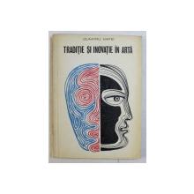 TRADITIE SI INOVATIE IN ARTA de DUMITRU MATEI , 1971 DEDICATIE*