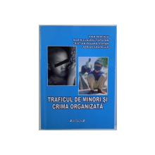 TRAFICUL DE MINORI SI CRIMA ORGANIZATA de IOAN DASCALU ...ADRIAN ANGHELUS , 2008