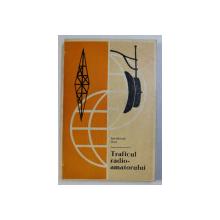 TRAFICUL RADIO - AMATORULUI de ION - MIHAIL IOSIF , 1972