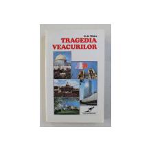 TRAGEDIA VEACURILOR de E.G. WHITE , 1996