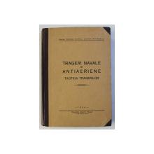 TRAGERI NAVALE SI ANTIAERIENE - TACTICA TRAGERILOR de CAPITAN  COMANDOR MIHAIL CONSTANTINESCU , 1934