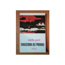TRAIECTORII ALE PRIVIRII de AMELIA PAVEL