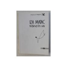 TRAIND IN VIS de IZA MATAC , 2015 , DEDICATIE*