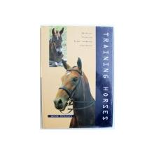 TRAINIG HORSES  - BEHAVIOR , TRAINING , RIDER COMMANDS , EQUIPMENT by JANINE VERRSCHURE , 2006