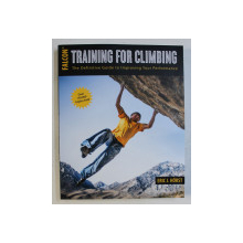TRAINING FOR CLIMBING by ERIC J . HORST , 2008