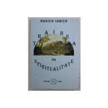 TRAIREA IN SPIRITUALITATE de RODICA IONITA , 2000