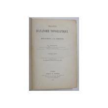 TRAITE D ' ANATOMIE TOPOGRAPHIQUE AVEC APPLICATIONS A LA CHIRURGIE , CINQUIEME EDITION , par P. TILLAUX , 1887