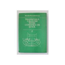 TRANSFERUL CALDURII INTRE CONSTRUCTII SI SOL de NICOLAE P. LEONACHESCU , VOLUMU II , 1989