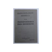 """TRANSFORMAREA PRIN INVERSIUNE de N . M. , BIBLIOTECA REVISTEI """" PITAGORA """" , MONOGRAFIA NR . 2 , 1939"""