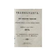 Transilvania, Foaia Asociatiei Transilvane pentru Literatura Romana si Cultura Poporului Roman - Brasov, 1875