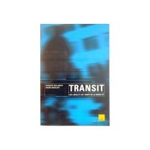 TRANSIT , LES LIEUX ET LES TEMPS DE LA MOBILITE par FRANCOIS BELLANGER , BRUNO MARZLOFF , 1996