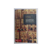 TRANSLATIONAL HERMENEUTICS : THE FIRST SYMPOSIUM by RADEGUNDIS STOLZE , JOHN STANLEY , LARISA CERCEL , 2015
