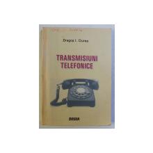 TRANSMISIUNI TELEFONICE de DRAGOS I. CIUREA , 2004