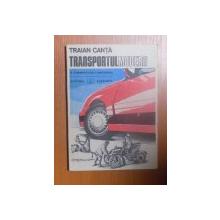TRANSPORTUL MODERN O COMPETITIE CONTINUA de TRAIAN CANTA , 1989