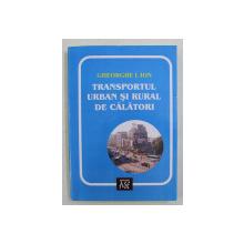 TRANSPORTUL URBAN SI RURAL DE CALATORI de GHEORGHE I. ION , 2008