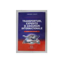 TRANSPORTURI , EXPEDITII SI ASIGURARI INTERNATIONALE de GHEORGHE CARAIANI , 2006 , PREZINTA SUBLINIERI CU MARKERUL *
